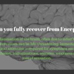How Can You Fully Recover from Encephalitis?