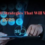 SEO Strategies That Will Work In 2020