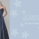 10 Dress Material for Prom Dress