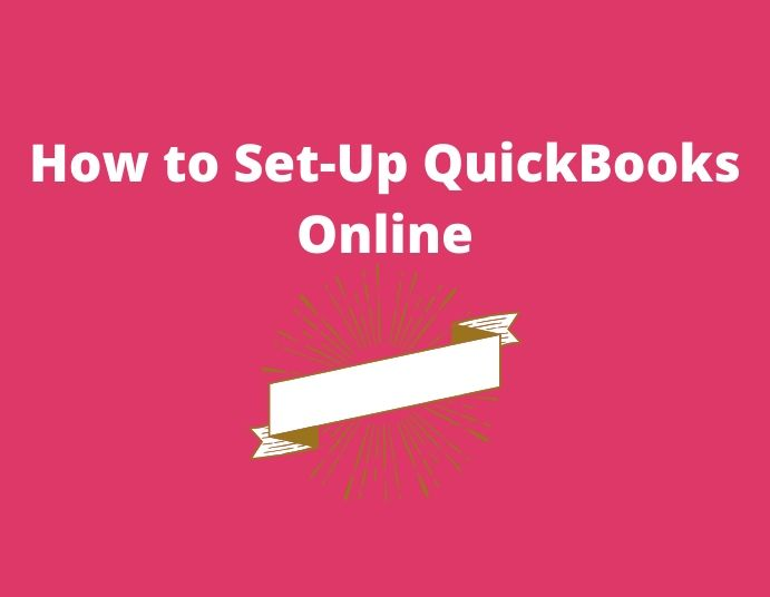 How to Set-Up QuickBooks Online