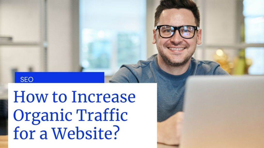 Increase Organic Traffic to a Website